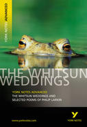 York Notes The Whitsun Weddings and Selected Poems: Advanced A Level Revision Study Guide