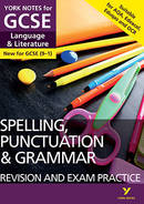 York Notes Spelling, Punctuation and Grammar: Revision and Exam Practice GCSE Revision Study Guide