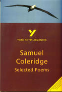 York Notes Samuel Coleridge, Selected Poems: Advanced A Level Revision Study Guide
