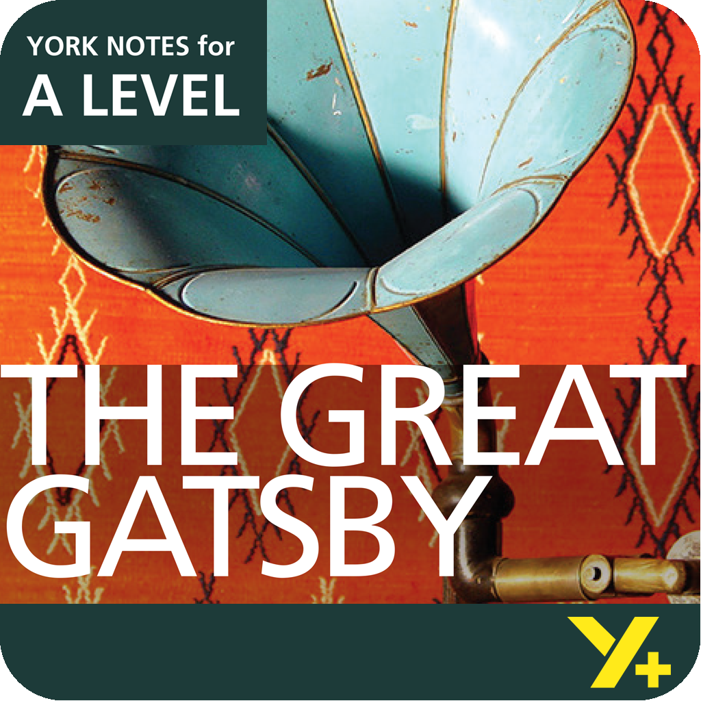 The Great Gatsby: A Level York Notes A Level Revision Guide