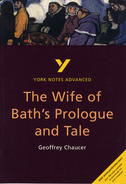York Notes The Wife of Bath's Prologue and Tale: Advanced A Level Revision Study Guide