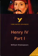 York Notes Henry IV Part I: Advanced A Level Revision Study Guide