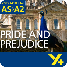 Pride and Prejudice: AS & A2 York Notes A Level Revision Guide