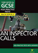 York Notes An Inspector Calls: AQA Practice Tests with Answers GCSE Revision Study Guide