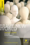 Brave New World: Advanced York Notes A Level Revision Guide