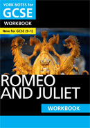 York Notes Romeo and Juliet: Workbook (Grades 9–1)  GCSE Revision Study Guide