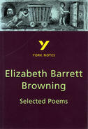 York Notes Elizabeth Barrett Browning, Selected Poems: GCSE GCSE Revision Study Guide