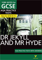 York Notes Dr Jekyll and Mr Hyde: AQA Practice Tests with Answers GCSE Revision Study Guide