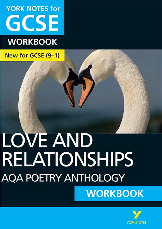 York Notes AQA Anthology: Love and Relationships Workbook (Grades 9–1) GCSE Revision Study Guide