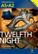 York Notes Twelfth Night: AS & A2 A Level Revision Study Guide