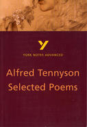 York Notes Alfred Tennyson, Selected Poems: Advanced A Level Revision Study Guide
