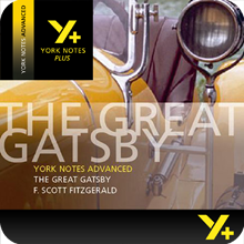 The Great Gatsby: Advanced York Notes A Level Revision Guide