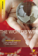 The World's Wife: Advanced York Notes A Level Revision Guide