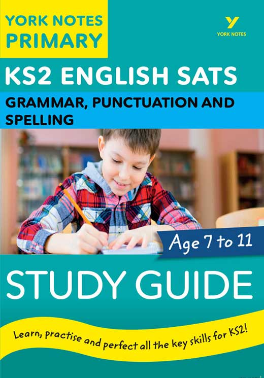 York Notes Grammar, Punctuation and Spelling: Study Guide KS2 Revision Study Guide