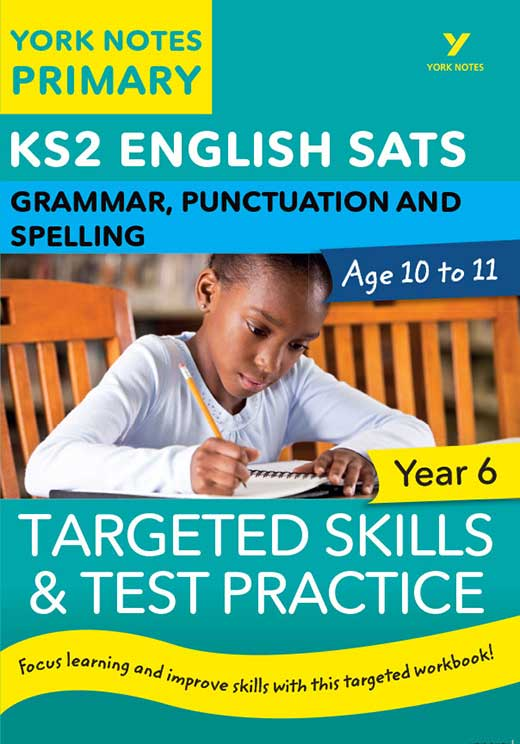 York Notes Grammar, Punctuation and Spelling: Targeted Skills & Test Practice          Year 6 KS2 Revision Study Guide