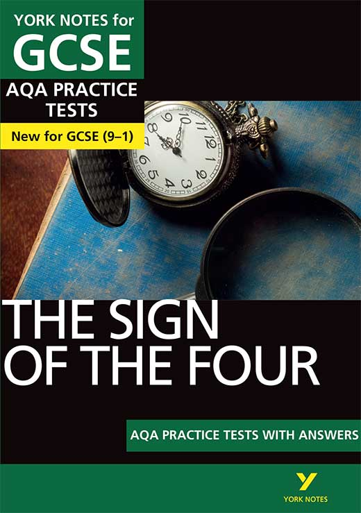 York Notes The Sign of the Four: AQA Practice Tests with Answers GCSE Revision Study Guide
