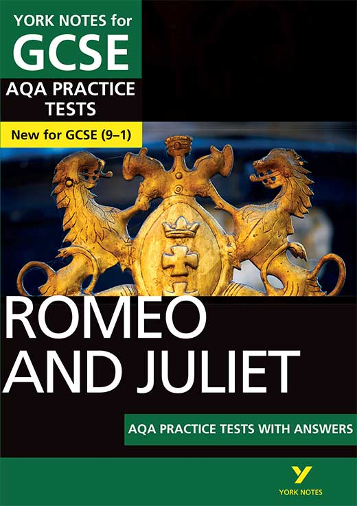 York Notes Romeo and Juliet: AQA Practice Tests with Answers GCSE Revision Study Guide