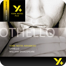 Othello: Advanced York Notes A Level Revision Guide