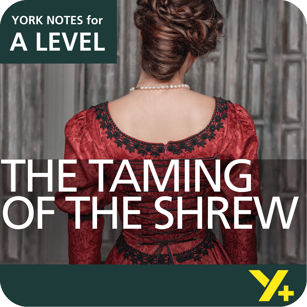 The Taming of the Shrew: A Level York Notes A Level Revision Guide