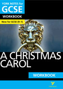 York Notes A Christmas Carol: Workbook (Grades 9–1) GCSE Revision Study Guide
