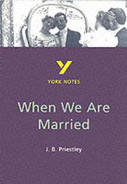 When We Are Married: GCSE York Notes GCSE Revision Guide