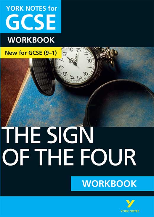 York Notes The Sign of the Four Workbook (Grades 9–1) GCSE Revision Study Guide