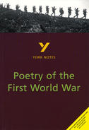 York Notes Poetry of the First World War: GCSE GCSE Revision Study Guide