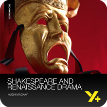 Shakespeare and Renaissance Drama: Companion York Notes Undergraduate Revision Guide