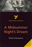 York Notes A Midsummer Night's Dream: Advanced A Level Revision Study Guide