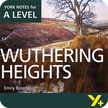 Wuthering Heights: A Level York Notes A Level Revision Guide