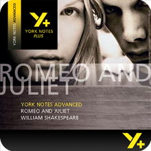 Romeo and Juliet: Advanced York Notes A Level Revision Guide