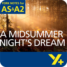 A Midsummer Night's Dream: AS & A2 York Notes A Level Revision Guide
