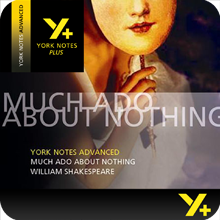 Much Ado About Nothing: Advanced York Notes A Level Revision Guide