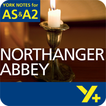 Northanger Abbey: AS & A2 York Notes A Level Revision Guide