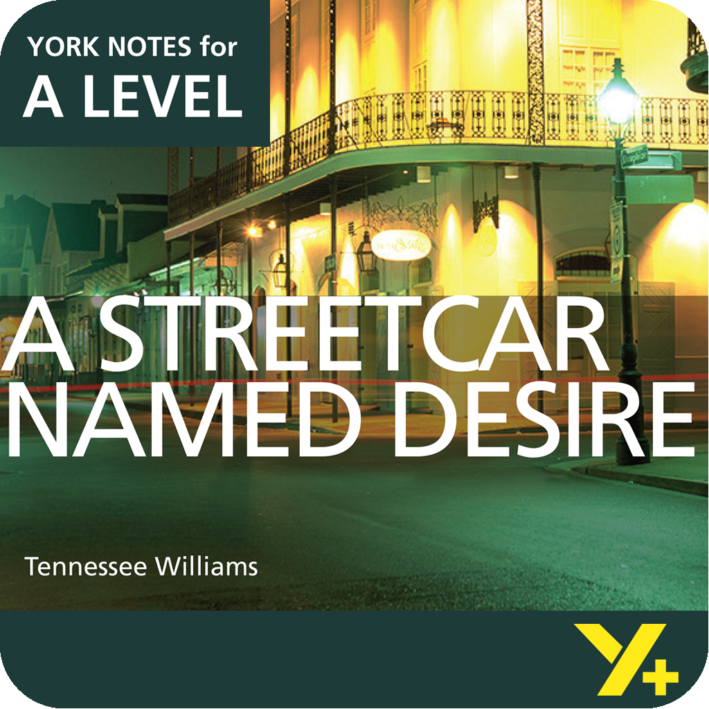 A Streetcar Named Desire: A Level York Notes A Level Revision Guide