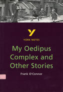 York Notes My Oedipus Complex and Other Stories: GCSE GCSE Revision Study Guide