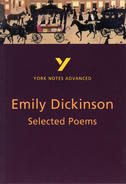 York Notes Emily Dickinson, Selected Poems: Advanced A Level Revision Study Guide