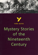 York Notes Mystery Stories of the Nineteenth Century: GCSE GCSE Revision Study Guide
