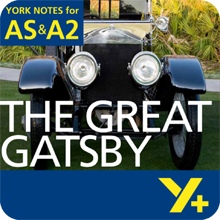 The Great Gatsby: AS & A2 York Notes A Level Revision Guide
